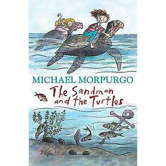 The Sandman and the Turtles (New edition) by Michael Morpurgo - 97814