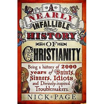 A Nearly Infallible History of Christianity by Nick Page - 9781444750