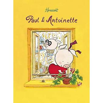 Paul & Antoinette by Kerascoet - 9781592701964 Book