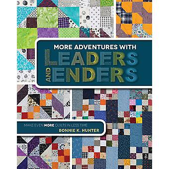 More Adventures with Leaders and Enders - Make Even More Quilts in Les
