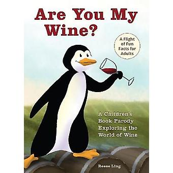 Are You My Wine? - A Children's Book Parody for Adults Exploring the W