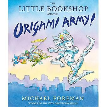 De kleine boekhandel en het leger van de Origami door Michael Foreman - Michael