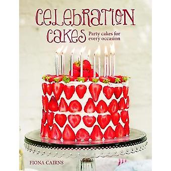 Celebration Cakes - Party Cakes for Every Occassion by Fiona Cairns -
