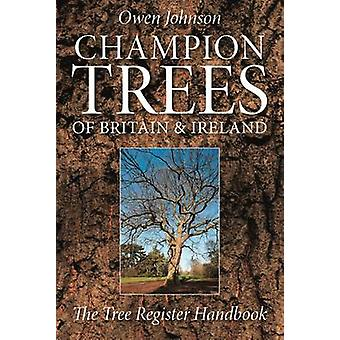Champion Trees of Britain and Ireland - The Tree Register Handbook by
