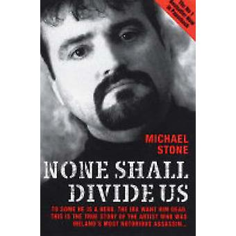 None Shall Divide Us (New edition) by Michael Stone - 9781844540457 B