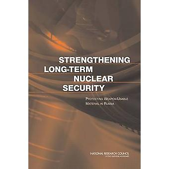Strengthening Long-Term Nuclear Security - Protecting Weapon-Usable Ma