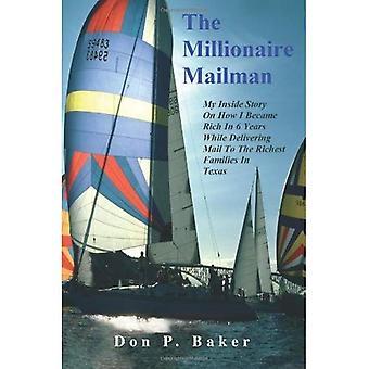 O carteiro de milionário: Meu interior história sobre como me tornei rico em 6 anos ao entregar mensagens para as famílias mais ricas em Texas