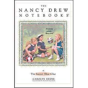 The Soccer Shoe Clue (Nancy Drew Notebooks)