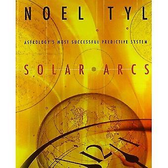 Solar Arcs: Astrology's Most Successful Predictive System