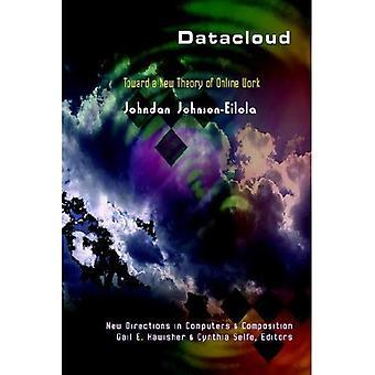 Datacloud: mot en ny teori om Online-arbete (nya riktningar i datorer och sammansättning)