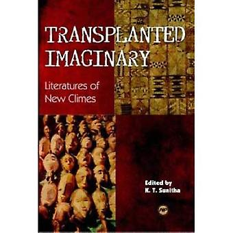 TRANSPLANTED IMAGINARY: Literature of New Climes