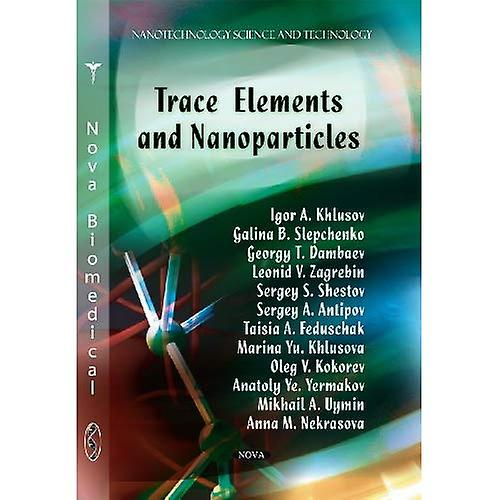 Trace EleHommests and Nanoparticles. Authors, Igor A. Khlusov ... [Et Al.]