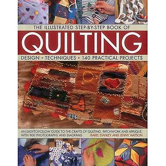 The Illustrated Step-by-Step Book of Quilting: Design, Techniques, 140 Practical Projects