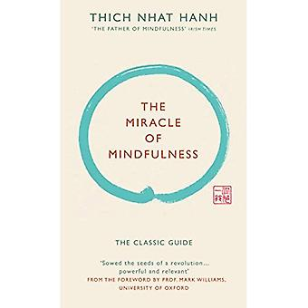 The Miracle of Mindfulness (Gift edition): The classic guide by the world's most revered master