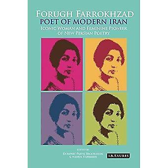 Forugh Farrokhzad, Poet of Modern I