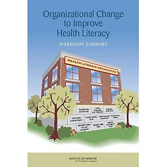 Organisatoriske endringer å forbedre helse leseferdighet: Workshop Sammendrag