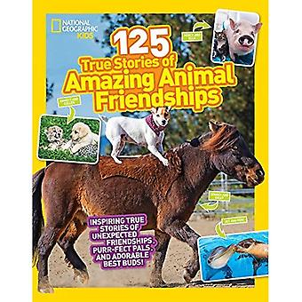 125 histoires d'amitiés animaux incroyables vécues