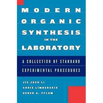 Modern Organic Synthesis in the Laboratory by Li & Jie