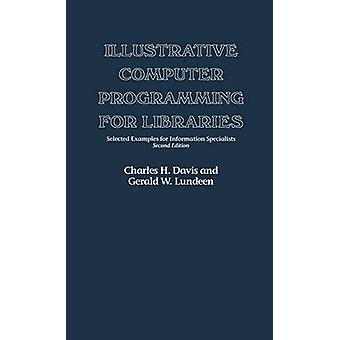 Illustrative Computer Programming for Libraries Selected Examples for Information Specialists by Davis & Charles Hargis