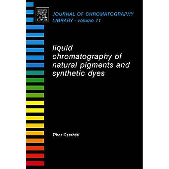 Liquid Chromatography of Natural Pigments and Synthetic Dyes by Cserhati & Tibor