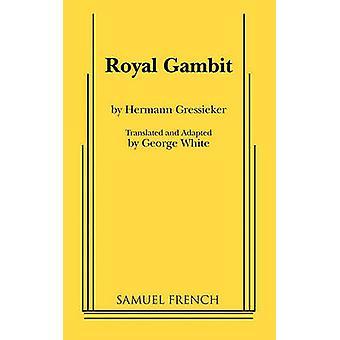 Royal Gambit by Gressieker & Hermann