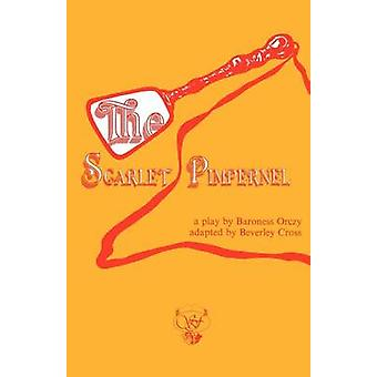 Scarlet Pimpernel by Orczy & Baroness