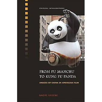 From Fu Manchu to Kung Fu by Greene & Naomi