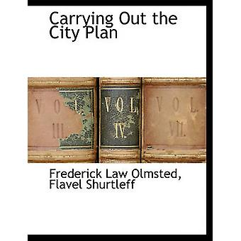 Udførelsen af byen Plan af Olmsted & Frederick Law