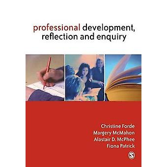 Professional Development Reflection and Enquiry by Forde & Christine