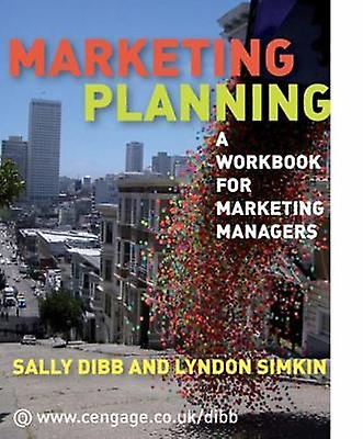 Marketing Planning A Workbook for Marketing Managers by Dibb & Sally