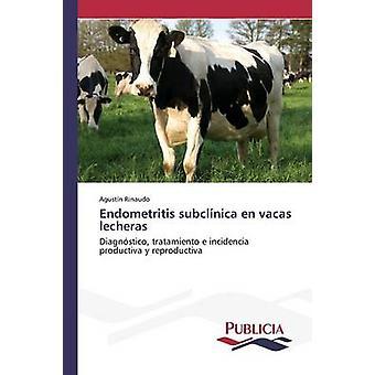 Endometritis subclnica nl vacas lecheras door Rinaudo Agustn