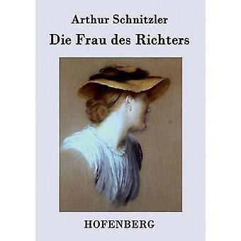 Die Frau des Richters by Arthur Schnitzler