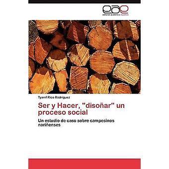 Ser y Hacer Disonar Un Proceso soziale durch Rico Rodriguez Tyanif