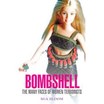 Bombe - die vielen Gesichter der Frauen Terroristen von Mia Bloom - 97818490
