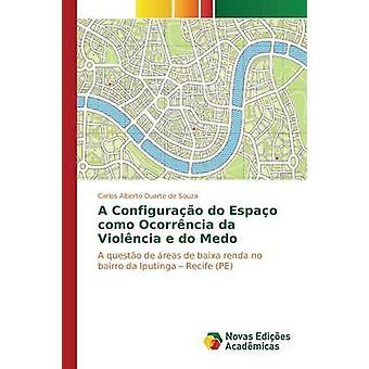 Ein Configurao tun Espao Como Ocorrncia da Violncia e Medo von Duarte de Souza Carlos Alberto
