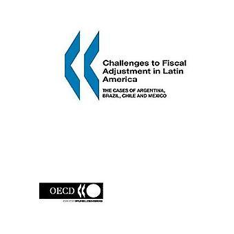 Utfordringer å Fiscal Adjustment i Latin-Amerika tilfeller av Argentina Brasil Chile og Mexico av OECD. Publisert av OECD publisering