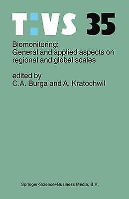Biomonitoring General and Applied Aspects on Regional and Global Scales by Burga & Conradin A.