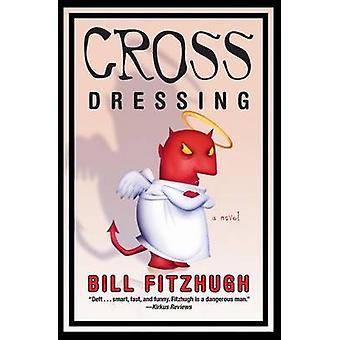 Cross Dressing by Bill Fitzhugh - 9780060815240 Book