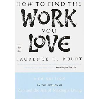 How to Find the Work You Love by Boldt - Laurence G. - 9780142196298