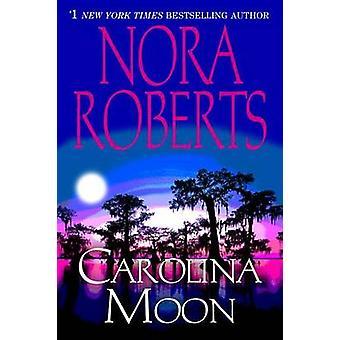 Carolina Moon by Nora Roberts - 9780425252987 Book