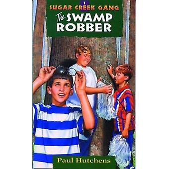 The Swamp Robber (Revised edition) by Paul Hutchens - 9780802470058 B