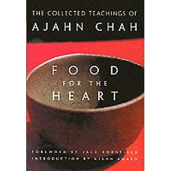 Food for the Heart - The Collected Sayings of Ajahn Chah by Ajahn Chah