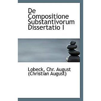 de Compositione Substantivorum Dissertatio I by Lobeck Chr August (Ch
