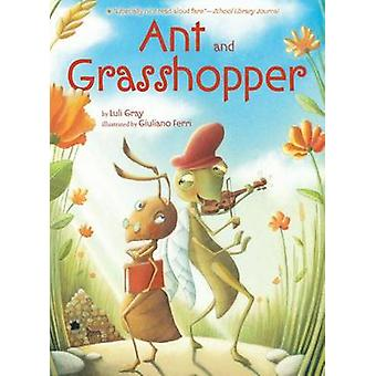 Ant and Grasshopper by Luli Gray - Giuliano Ferri - 9781416951407 Book