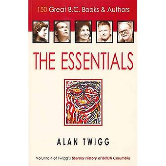 Essentials - 150 Great BC Books & Authors by Alan Twigg - 978155380108