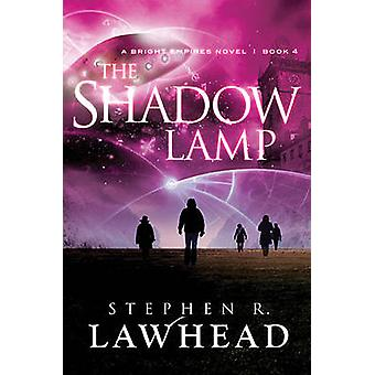The Shadow Lamp by Stephen Lawhead - 9781595548078 Book