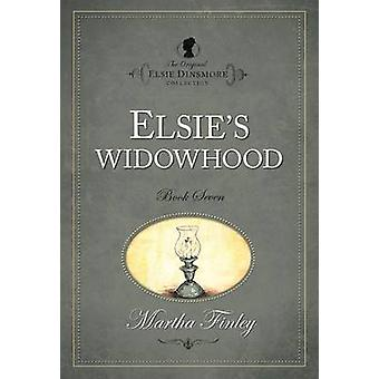 The Original Elsie Dinsmore Collection - v. 7 - Elsie's Widowhood by Ma