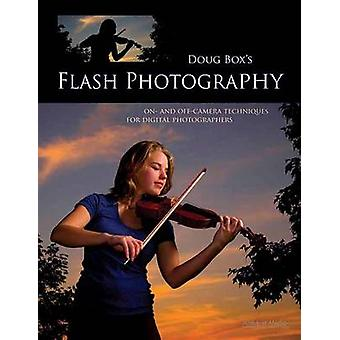 Doug Box's Flash Photography - On- and Off-camera Techniques for Digit