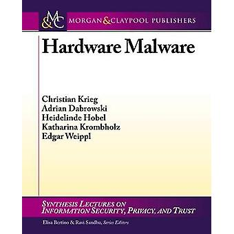 Hardware Malware by Christian Krieg - Adrian Dabrowski - 978162705251