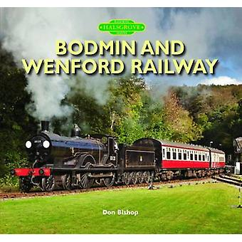 Bodmin and Wenford Railway by Don Bishop - 9781841149219 Book
